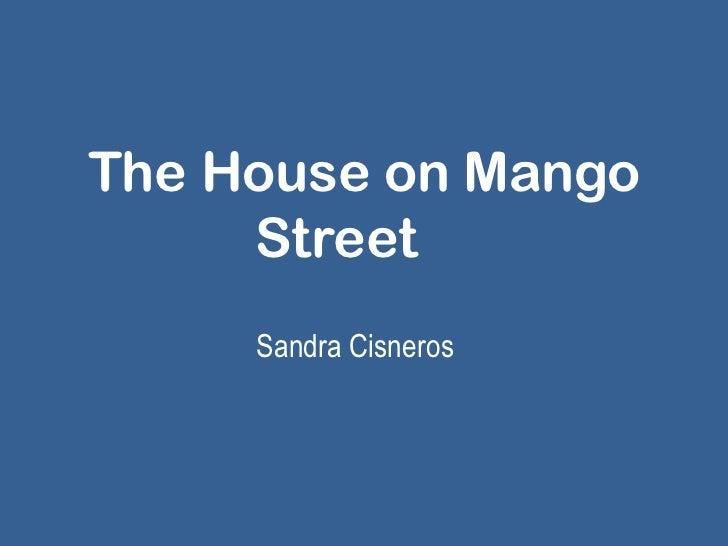 The House on Mango Street<br />Sandra Cisneros<br />
