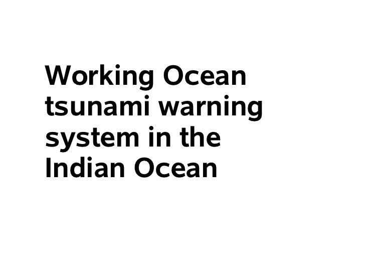 Working Oceantsunami warningsystem in theIndian Ocean
