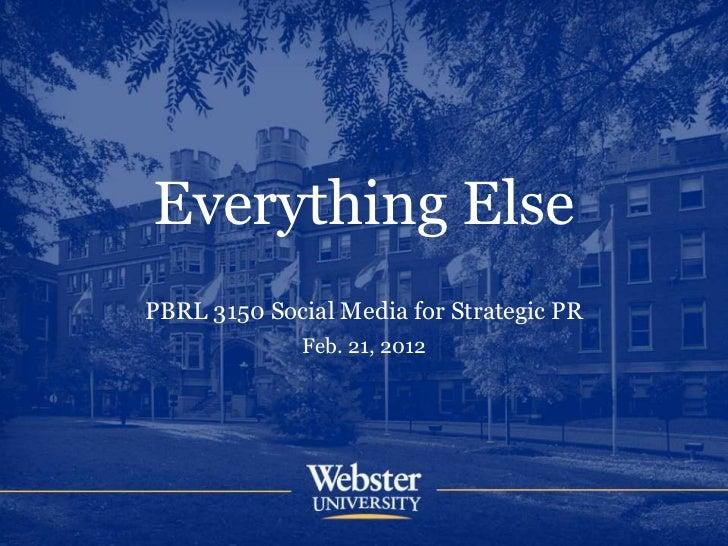 Everything ElsePBRL 3150 Social Media for Strategic PR              Feb. 21, 2012