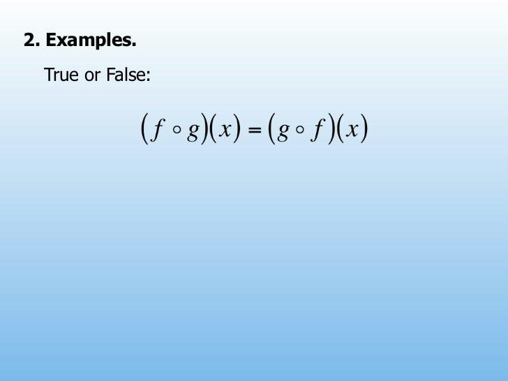2. Examples.  True or False:
