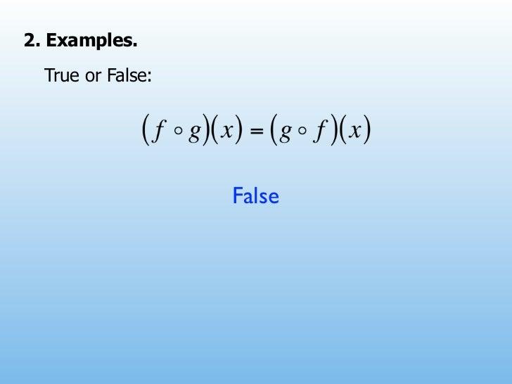 2. Examples.  True or False:                   False