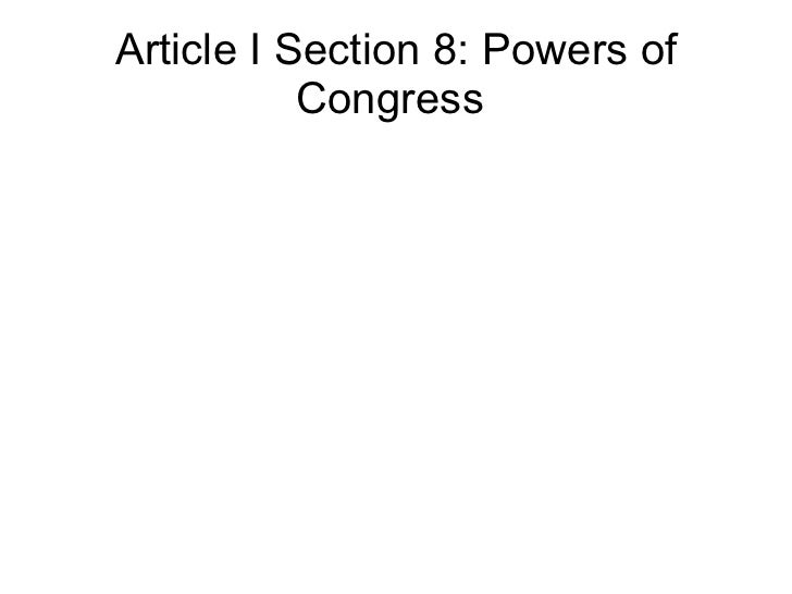 Article I Section 8: Powers of           Congress
