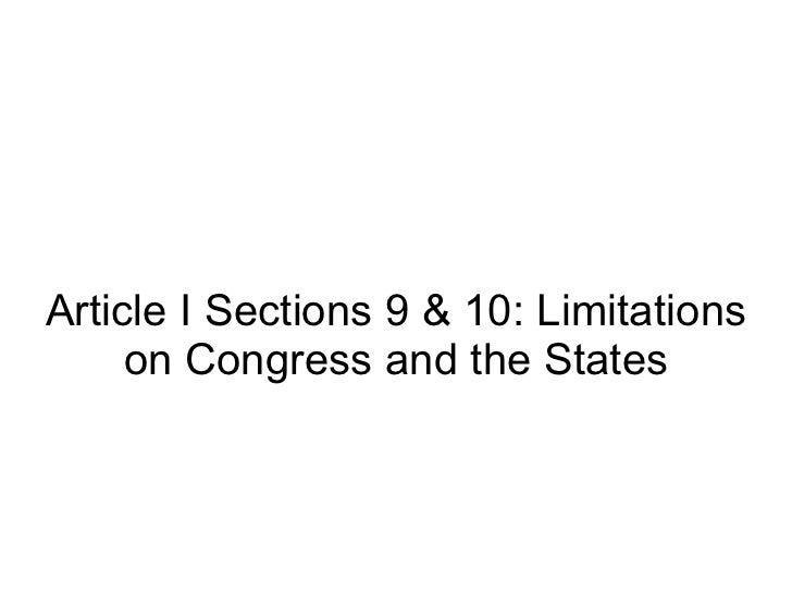 Article I Sections 9 & 10: Limitations on Congress and the States