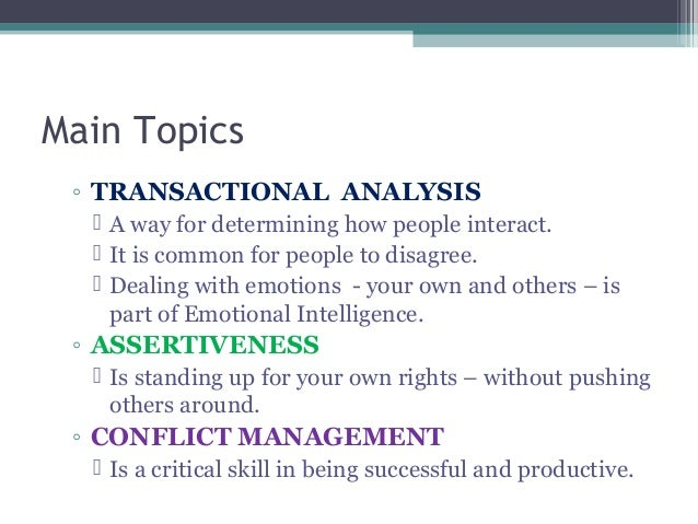 how is transactional analysis relevant in dealing with people and situations Games people play: the basic handbook of transactional analysis by eric  berne  adult life is a lot more pleasant both for you and those you deal with   this is the book to read it will at least give you a break down on possible  situations,  a classic pop psychology treatise that is just as relevant today as in  the 60's.