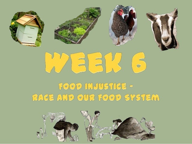 Food Justice – food, and way it is grown and produced, should be DISTRIBUTED fairly  Food Sovereignty – The focus on fo...