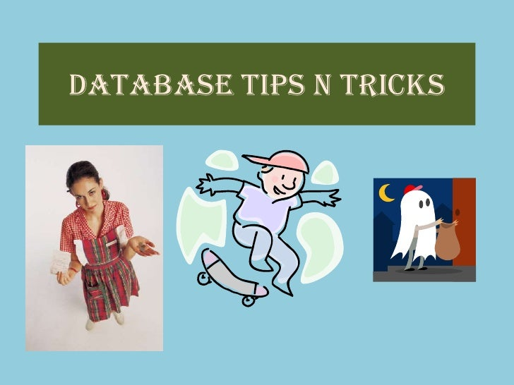 Database Tips n Tricks