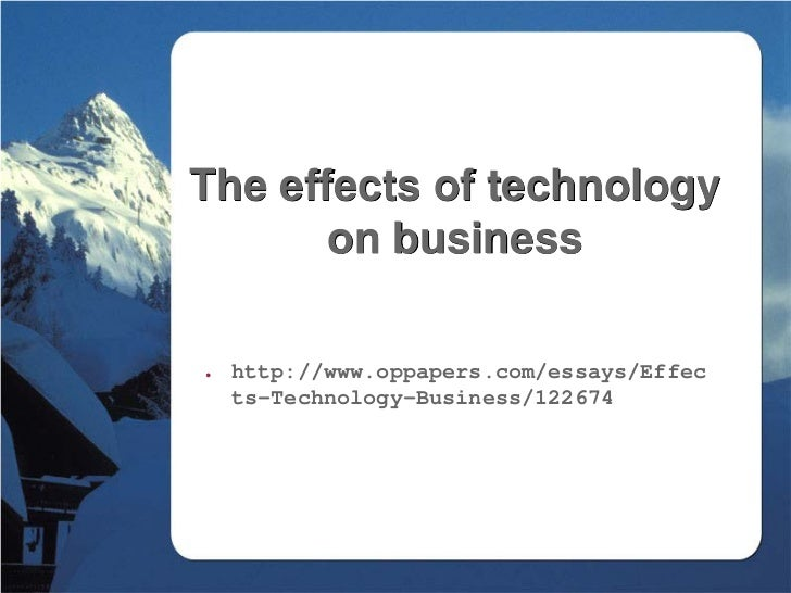 weeka the effects of technology on business httpwwwoppaperscom