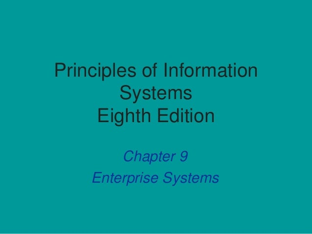 Principles of Information Systems Eighth Edition Chapter 9 Enterprise Systems