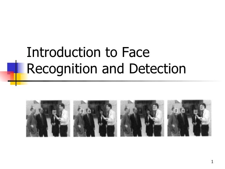 Introduction to FaceRecognition and Detection                            1