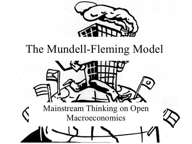 The Mundell-Fleming Model Mainstream Thinking on Open Macroeconomics