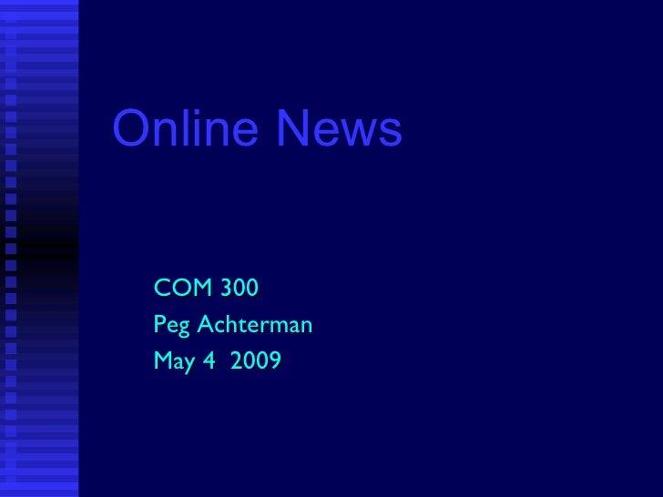 Online News COM 300 Peg Achterman May 4  2009