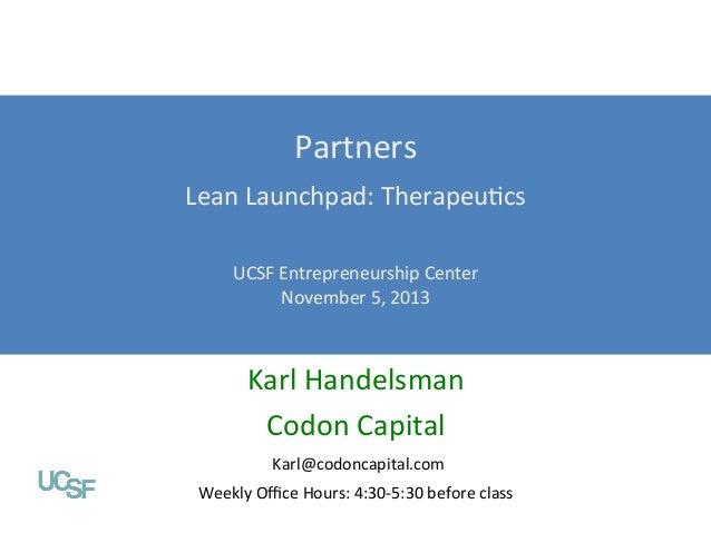 Partners    Lean  Launchpad:  TherapeuFcs    Value Propositions     Lean Launchpad: Digital Health UCSF  Entre...