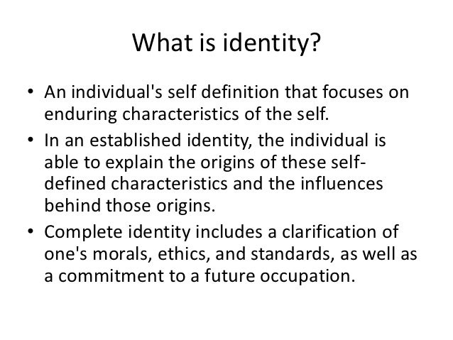 personal identity and the definition of ones self The mystery of personal identity:  modern psychologists have gone a step further to assert that the self is a socially constructed illusion.