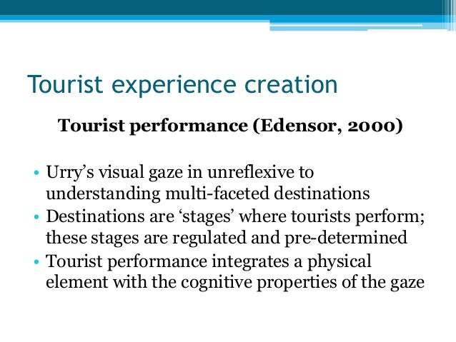 Tourism Experience: Week 6 The Tourist Experience