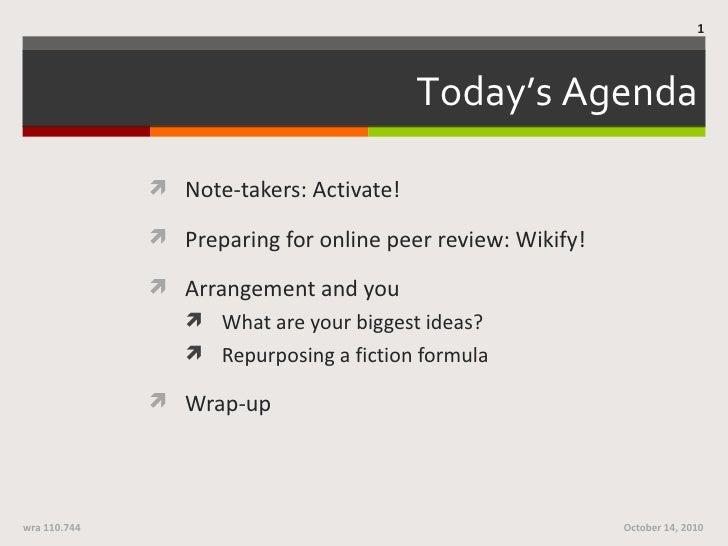 Today's Agenda <ul><li>Note-takers: Activate! </li></ul><ul><li>Preparing for online peer review: Wikify! </li></ul><ul><l...
