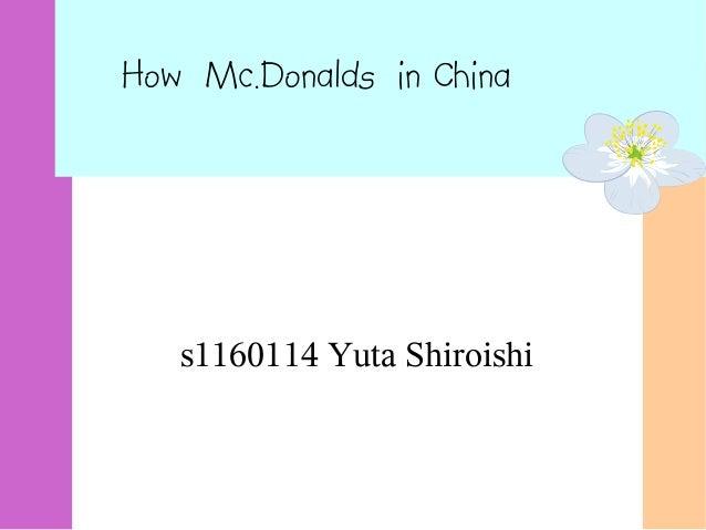 How Mc.Donalds in China s1160114 Yuta Shiroishi
