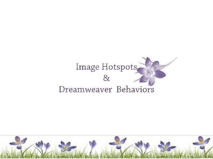 gslis751<br />1<br />Image Hotspots&Dreamweaver  Behaviors<br />