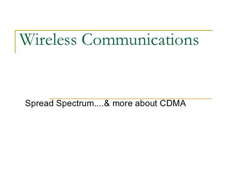 Wireless Communications Spread Spectrum....& more about CDMA
