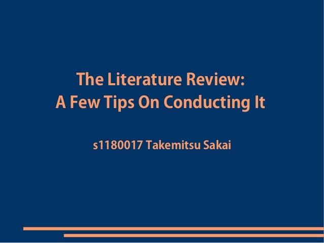 The Literature Review: A Few Tips On Conducting It s1180017 Takemitsu Sakai