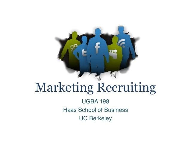 Marketing Recruiting UGBA 198 Haas School of Business UC Berkeley