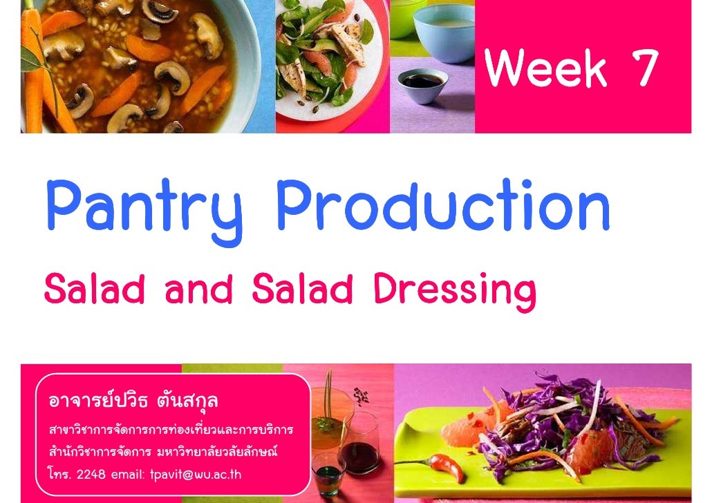 Week 7 Pantry Production Salad and Salad Dressing   . 2248 email: tpavit@wu.ac.th        1