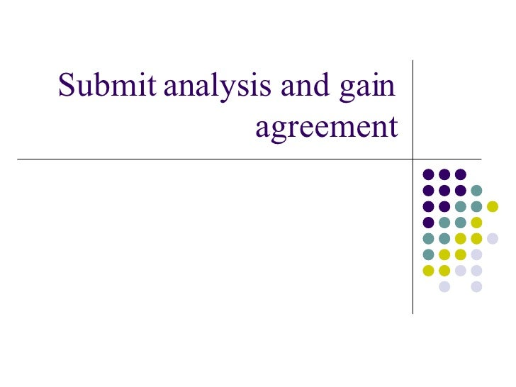 Submit analysis and gain agreement