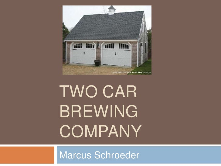 Two Car brewing Company<br />Marcus Schroeder<br />