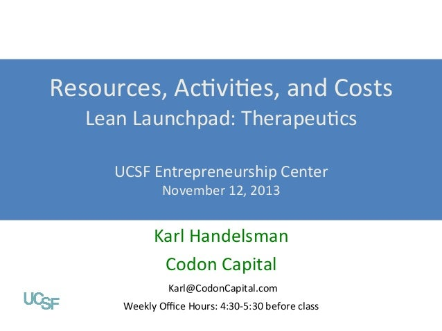Resources,%AcEviEes,%and%Costs% Lean%Launchpad:%TherapeuEcs%  Value Propositions  % Lean Launchpad: Digital Health UCSF%En...