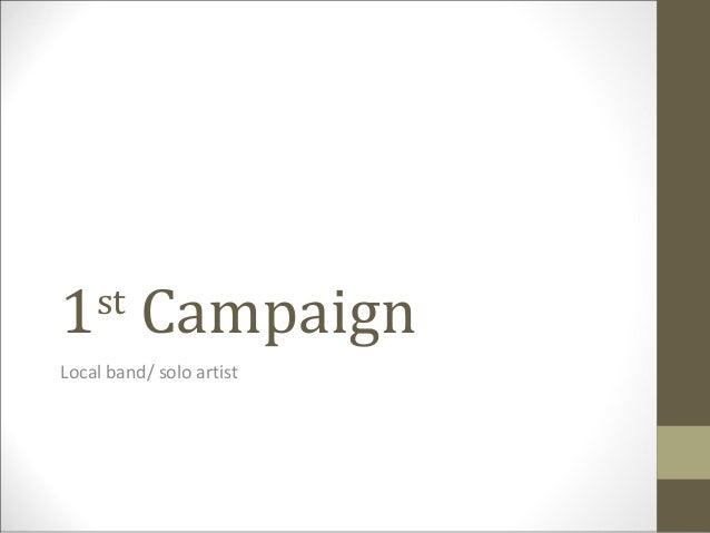 1 Campaign    stLocal band/ solo artist