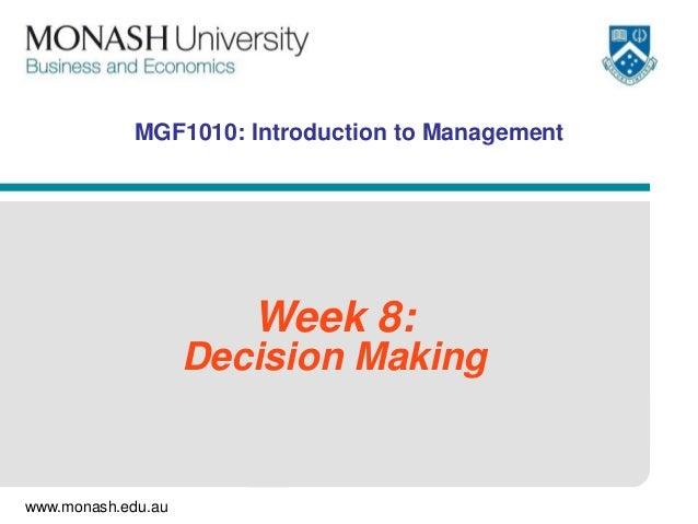 www.monash.edu.auMGF1010: Introduction to ManagementWeek 8:Decision Making