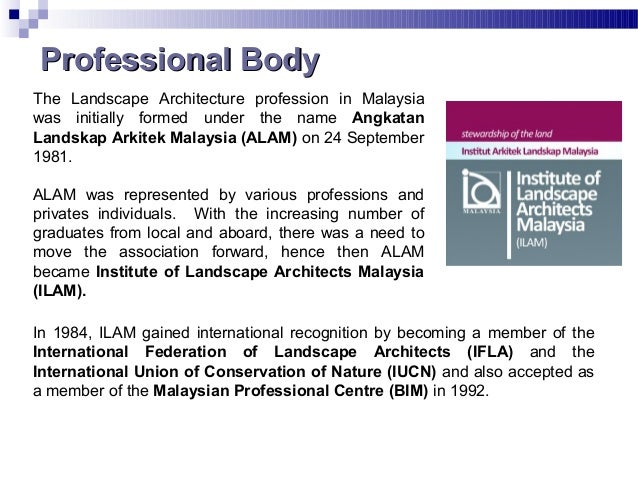 The Landscape Architecture profession in Malaysia was initially formed under the name Angkatan Landskap Arkitek Malaysia (...