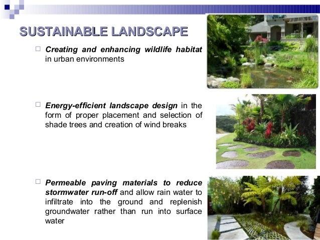 SUSTAINABLE LANDSCAPESUSTAINABLE LANDSCAPE  Creating and enhancing wildlife habitat in urban environments  Energy-effici...