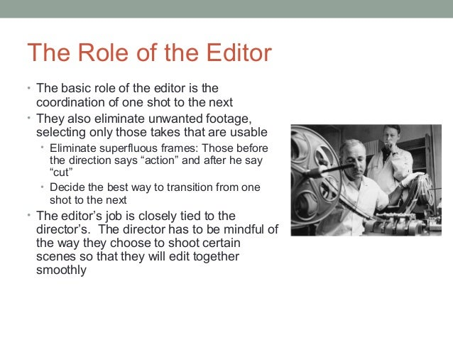 the role of editing in film criticism Graduate roles have included camera operator and video editor, film-maker,  media  production, screenwriting, casting, post production, publishing or  criticism.