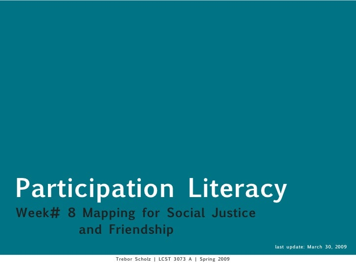Participation Literacy Week# 8 Mapping for Social Justice        and Friendship                                           ...
