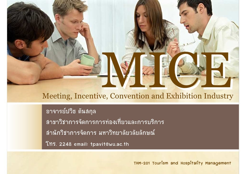 MICE Meeting, Incentive, Convention and Exhibition Industry        . 2248 email: tpavit@wu.ac.th                          ...