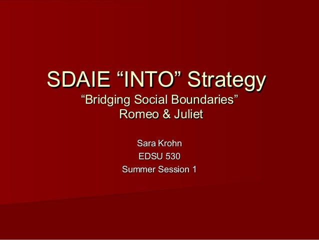 "SDAIE ""INTO"" StrategySDAIE ""INTO"" Strategy""Bridging Social Boundaries""""Bridging Social Boundaries""Romeo & JulietRomeo & Ju..."