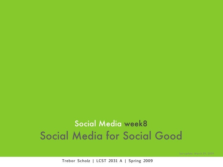 Social Media week8 Social Media for Social Good                                                 last update: March 29, 200...