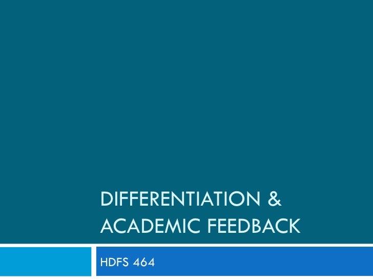 DIFFERENTIATION &ACADEMIC FEEDBACKHDFS 464