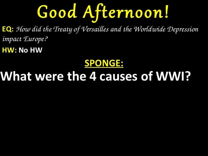 Good Afternoon!EQ: HowdidtheTreatyofVersaillesandtheWorldwideDepressionimpactEurope?HW: No HW                  ...
