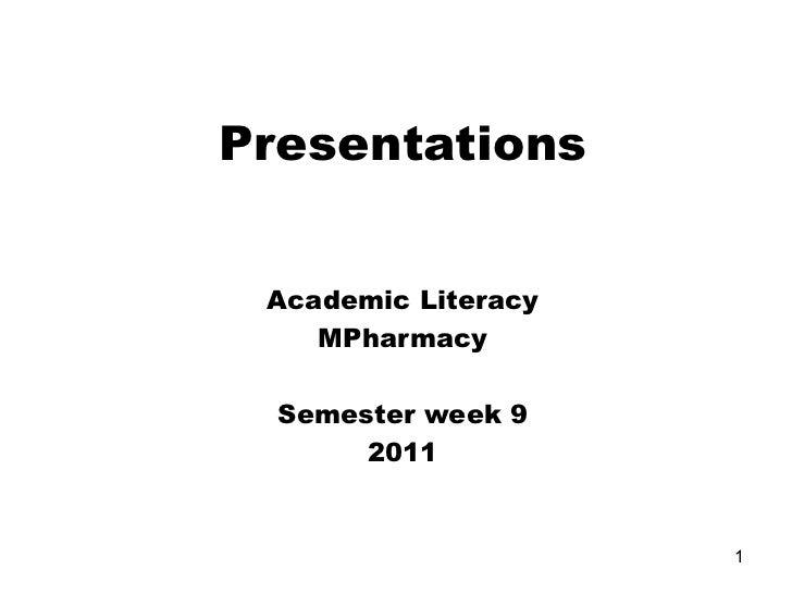 Presentations Academic Literacy MPharmacy  Semester week 9 2011