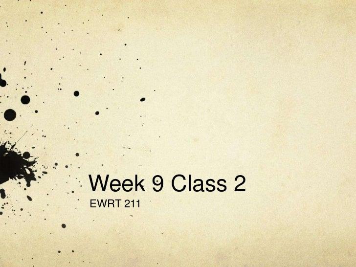 Week 9 Class 2EWRT 211