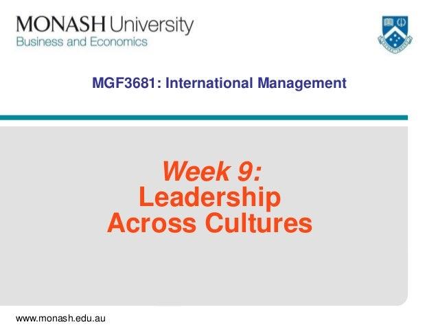 MGF3681: International Management  Week 9: Leadership Across Cultures  www.monash.edu.au