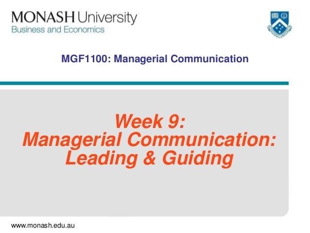 MGF1100: Managerial Communication  Week 9: Managerial Communication: Leading & Guiding  www.monash.edu.au