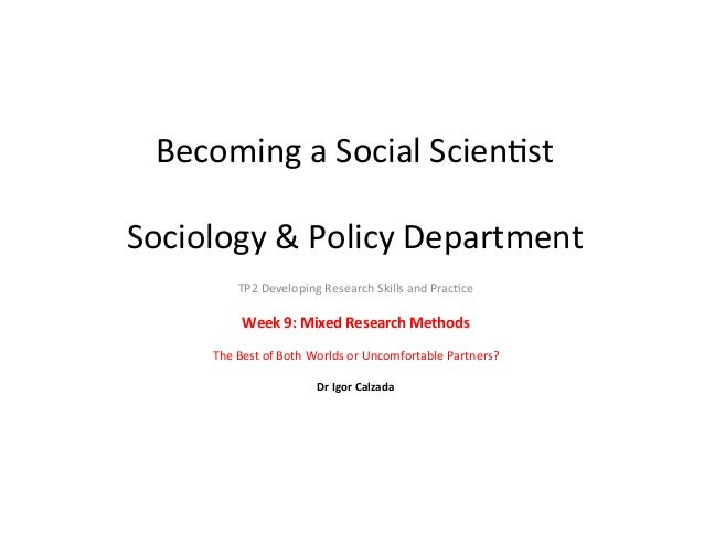 Becoming  a  Social  Scien-st      Sociology  &  Policy  Department   TP2  Developing  Research  S...