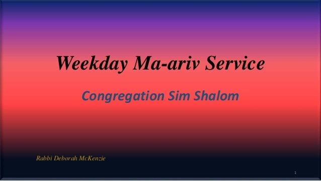 Weekday Ma-ariv Service Congregation Sim Shalom Rabbi Deborah McKenzie 1