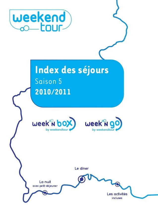 Index des séjours Saison 5 2010/2011    La nuit avec petit-déjeuner Le dîner Les activités incluses