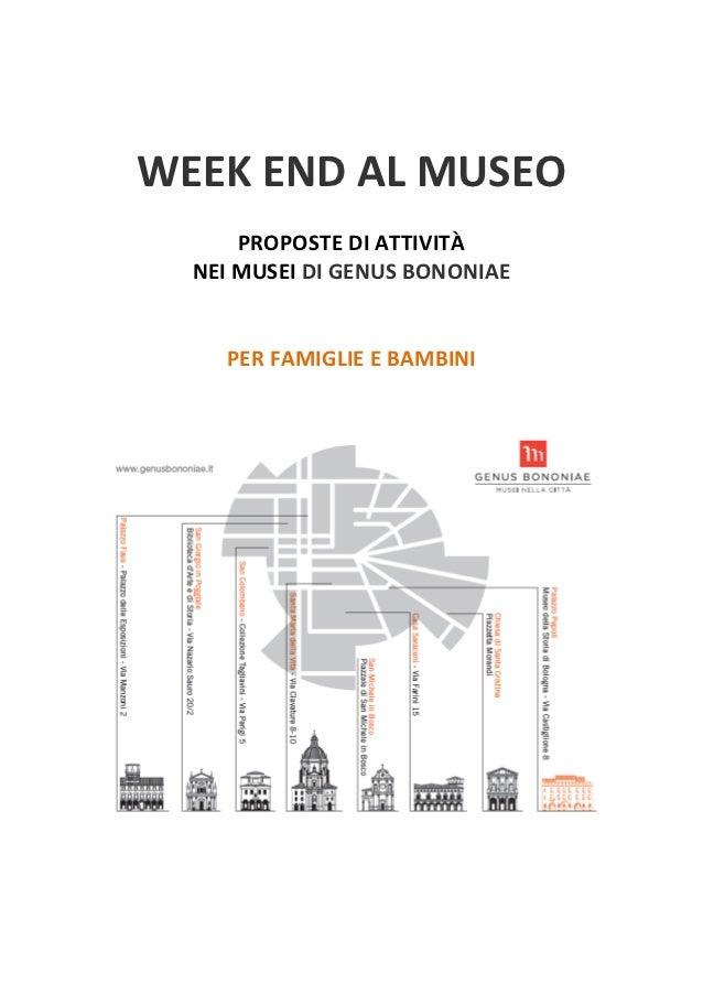 WEEK END AL MUSEO      PROPOSTE DI ATTIVITÀ  NEI MUSEI DI GENUS BONONIAE    PER FAMIGLIE E BAMBINI