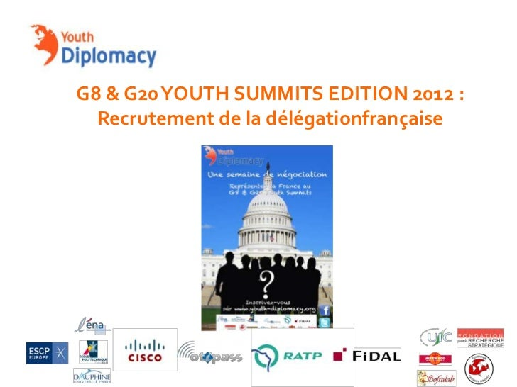 G8 & G20 YOUTH SUMMITS EDITION 2012 :  Recrutement de la délégationfrançaise