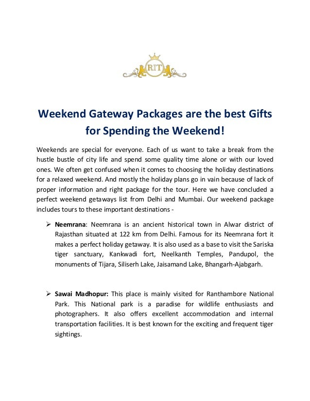 Weekend Gateway Packages are the best Gifts for Spending the Weekend! Weekends are special for everyone. Each of us want t...