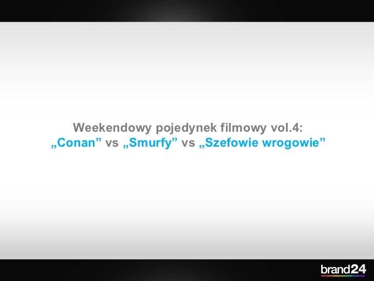 """Weekendowy pojedynek filmowy vol.4:  """" Conan""""  vs  """"Smurfy""""  vs  """"Szefowie wrogowie"""""""